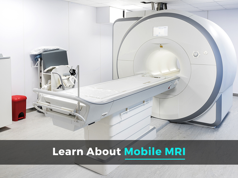 Learn About Mobile MRI